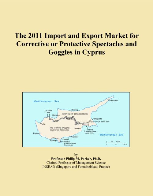 The 2011 Import and Export Market for Corrective or Protective Spectacles and Goggles in Cyprus - Product Image