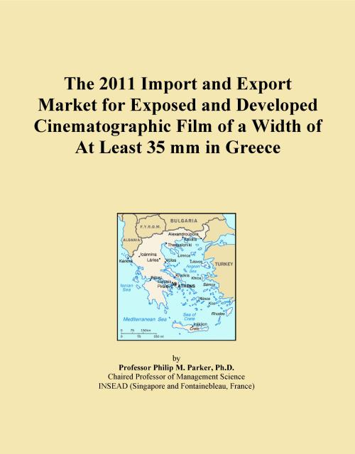The 2011 Import and Export Market for Exposed and Developed Cinematographic Film of a Width of At Least 35 mm in Greece - Product Image