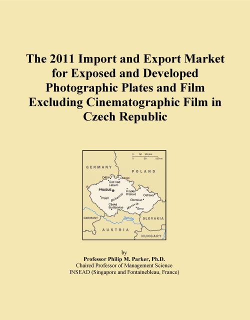 The 2011 Import and Export Market for Exposed and Developed Photographic Plates and Film Excluding Cinematographic Film in Czech Republic - Product Image