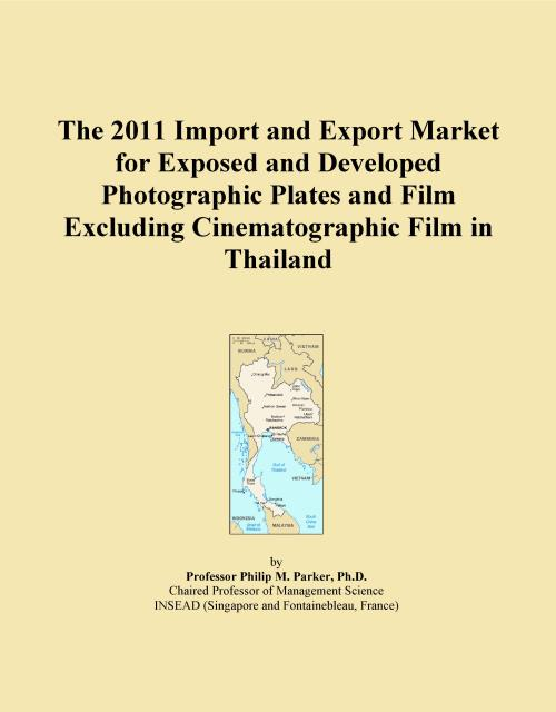 The 2011 Import and Export Market for Exposed and Developed Photographic Plates and Film Excluding Cinematographic Film in Thailand - Product Image