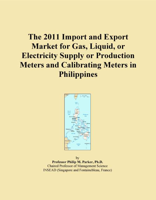 The 2011 Import and Export Market for Gas, Liquid, or Electricity Supply or Production Meters and Calibrating Meters in Philippines - Product Image