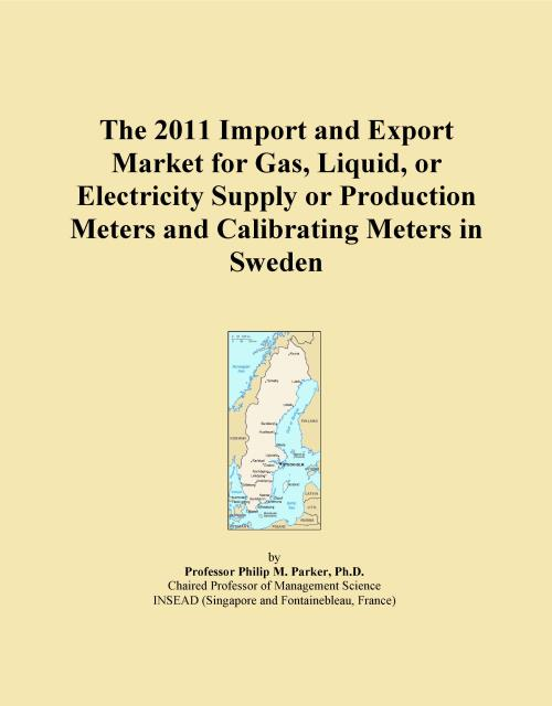 The 2011 Import and Export Market for Gas, Liquid, or Electricity Supply or Production Meters and Calibrating Meters in Sweden - Product Image