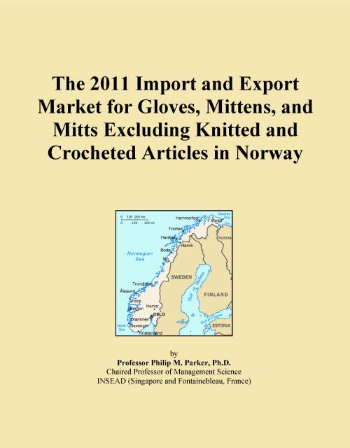 The 2011 Import and Export Market for Gloves, Mittens, and Mitts Excluding Knitted and Crocheted Articles in Norway - Product Image