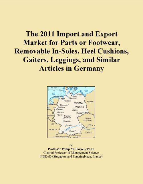 The 2011 Import and Export Market for Parts or Footwear, Removable In-Soles, Heel Cushions, Gaiters, Leggings, and Similar Articles in Germany - Product Image