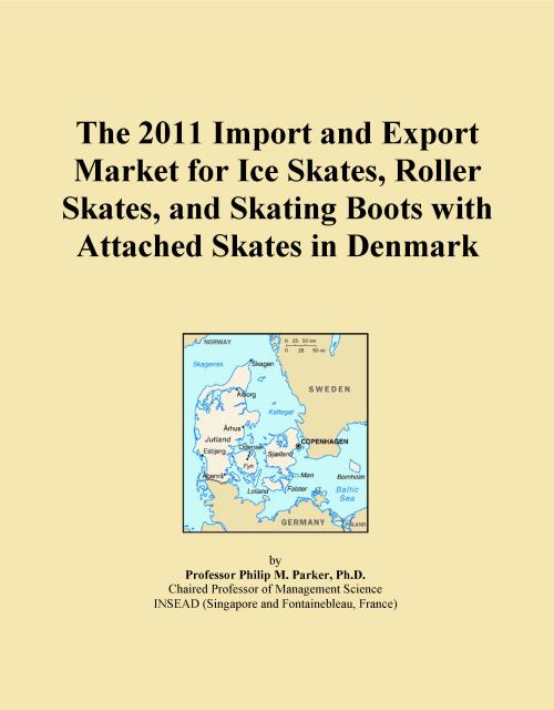 The 2011 Import and Export Market for Ice Skates, Roller Skates, and Skating Boots with Attached Skates in Denmark - Product Image