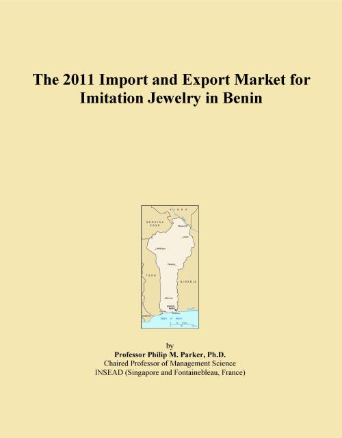 The 2011 Import and Export Market for Imitation Jewelry in Benin - Product Image