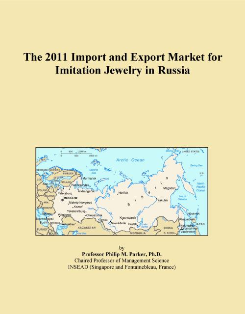 The 2011 Import and Export Market for Imitation Jewelry in Russia - Product Image