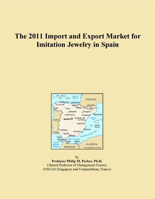 The 2011 Import and Export Market for Imitation Jewelry in Spain - Product Image