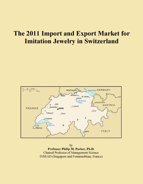 The 2011 Import and Export Market for Imitation Jewelry in Switzerland - Product Image