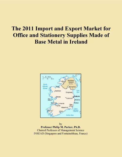 The 2011 Import and Export Market for Office and Stationery Supplies Made of Base Metal in Ireland - Product Image
