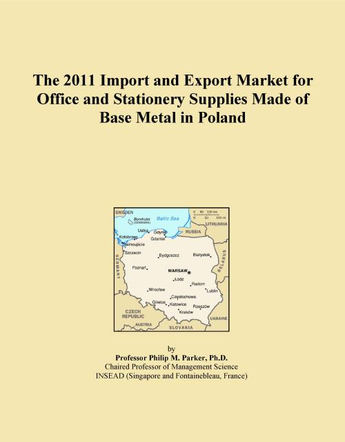 The 2011 Import and Export Market for Office and Stationery Supplies Made of Base Metal in Poland - Product Image