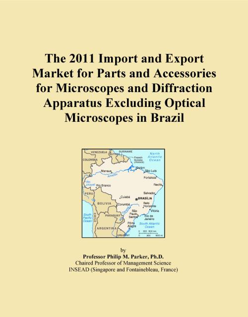 The 2011 Import and Export Market for Parts and Accessories for Microscopes and Diffraction Apparatus Excluding Optical Microscopes in Brazil - Product Image