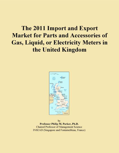 The 2011 Import and Export Market for Parts and Accessories of Gas, Liquid, or Electricity Meters in the United Kingdom - Product Image