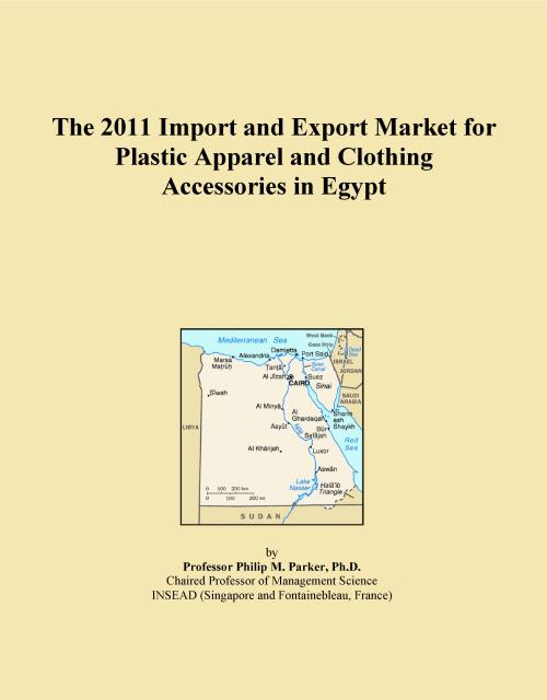 The 2011 Import and Export Market for Plastic Apparel and Clothing Accessories in Egypt - Product Image