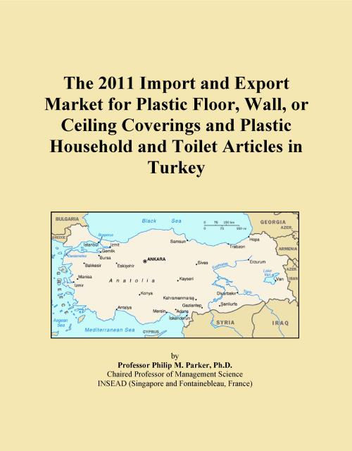 The 2011 Import and Export Market for Plastic Floor, Wall, or Ceiling Coverings and Plastic Household and Toilet Articles in Turkey - Product Image