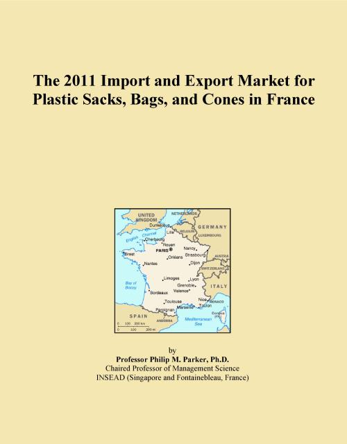 The 2011 Import and Export Market for Plastic Sacks, Bags, and Cones in France - Product Image