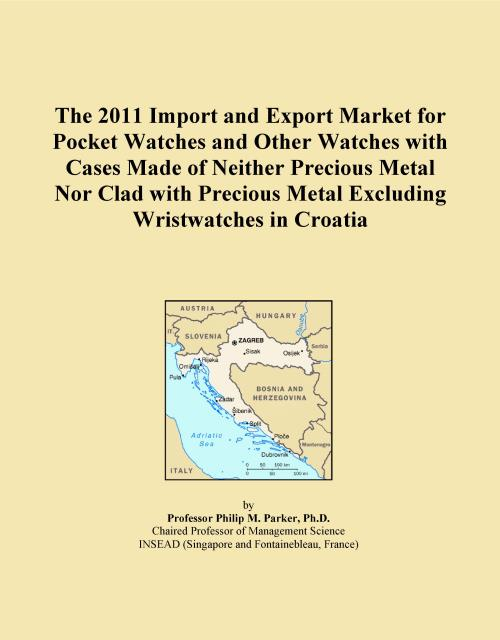 The 2011 Import and Export Market for Pocket Watches and Other Watches with Cases Made of Neither Precious Metal Nor Clad with Precious Metal Excluding Wristwatches in Croatia - Product Image