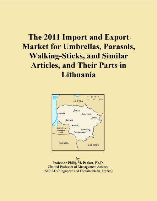 The 2011 Import and Export Market for Umbrellas, Parasols, Walking-Sticks, and Similar Articles, and Their Parts in Lithuania - Product Image