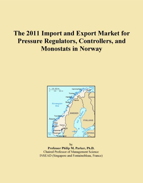 The 2011 Import and Export Market for Pressure Regulators, Controllers, and Monostats in Norway - Product Image