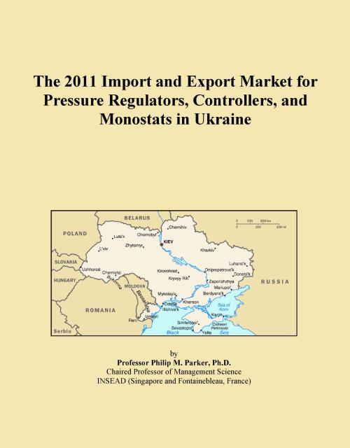 The 2011 Import and Export Market for Pressure Regulators, Controllers, and Monostats in Ukraine - Product Image