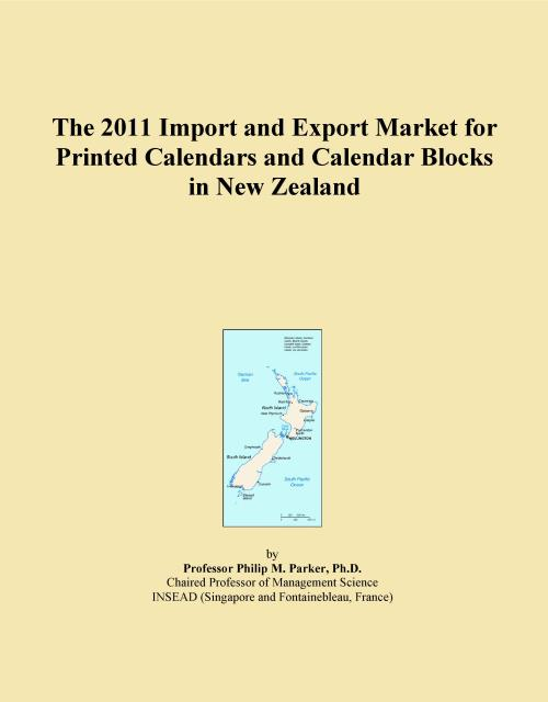 The 2011 Import and Export Market for Printed Calendars and Calendar Blocks in New Zealand - Product Image