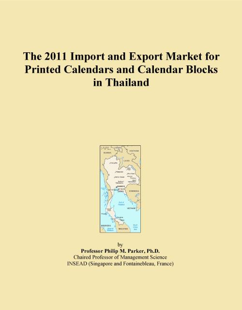 The 2011 Import and Export Market for Printed Calendars and Calendar Blocks in Thailand - Product Image