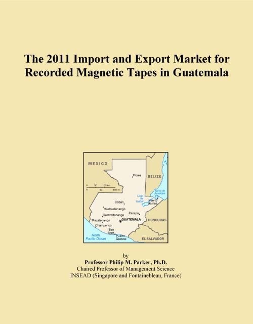 The 2011 Import and Export Market for Recorded Magnetic Tapes in Guatemala - Product Image