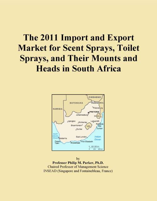 The 2011 Import and Export Market for Scent Sprays, Toilet Sprays, and Their Mounts and Heads in South Africa - Product Image