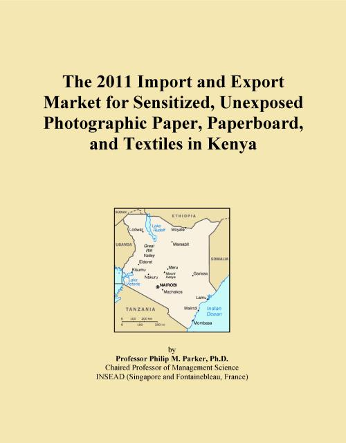 The 2011 Import and Export Market for Sensitized, Unexposed Photographic Paper, Paperboard, and Textiles in Kenya - Product Image