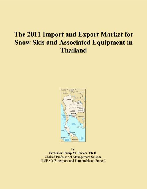 The 2011 Import and Export Market for Snow Skis and Associated Equipment in Thailand - Product Image