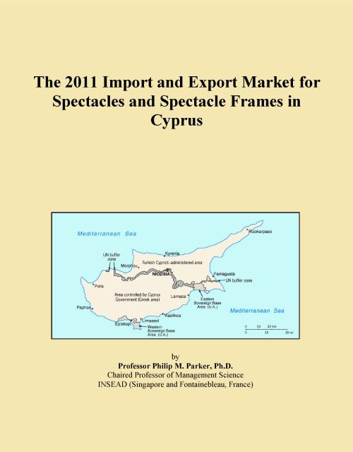 The 2011 Import and Export Market for Spectacles and Spectacle Frames in Cyprus - Product Image