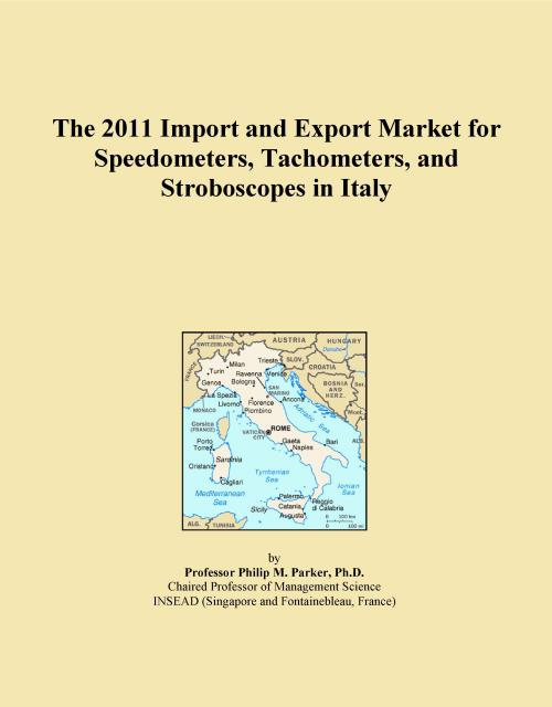 The 2011 Import and Export Market for Speedometers, Tachometers, and Stroboscopes in Italy - Product Image