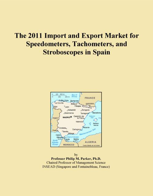 The 2011 Import and Export Market for Speedometers, Tachometers, and Stroboscopes in Spain - Product Image