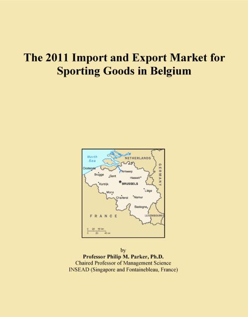 The 2011 Import and Export Market for Sporting Goods in Belgium - Product Image