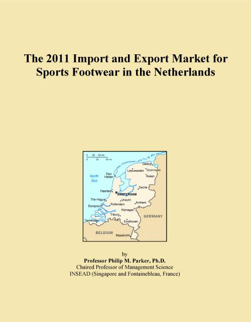 The 2011 Import and Export Market for Sports Footwear in the Netherlands - Product Image