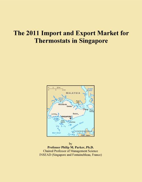 The 2011 Import and Export Market for Thermostats in Singapore - Product Image