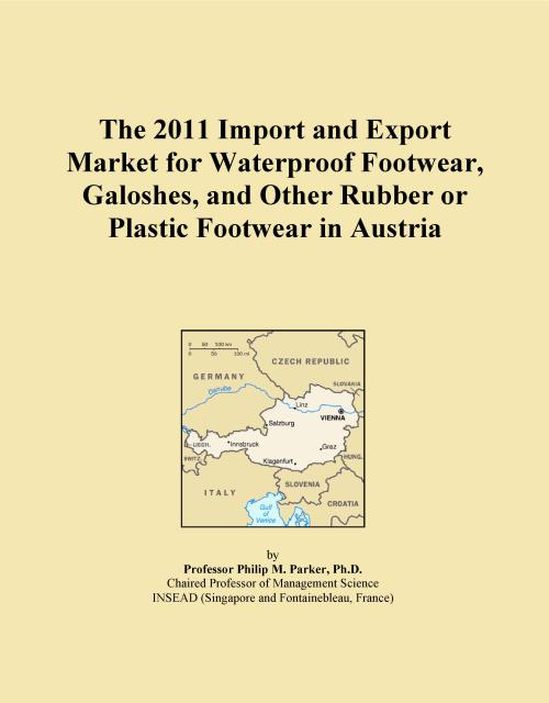 The 2011 Import and Export Market for Waterproof Footwear, Galoshes, and Other Rubber or Plastic Footwear in Austria - Product Image