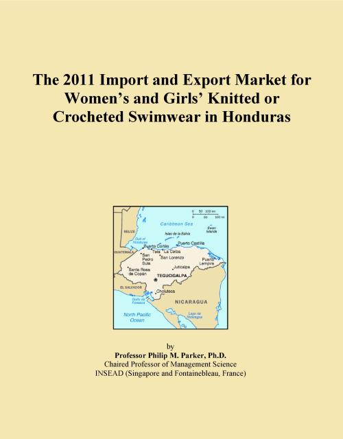 The 2011 Import and Export Market for Women's and Girls' Knitted or Crocheted Swimwear in Honduras - Product Image