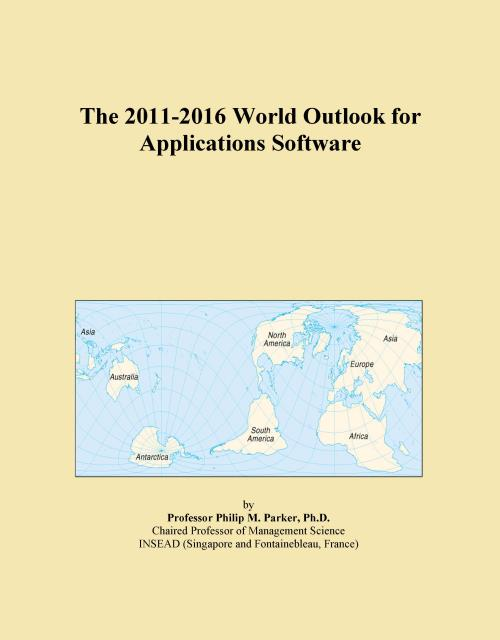 The 2011-2016 World Outlook for Applications Software - Product Image