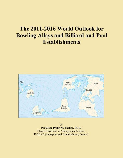 The 2011-2016 World Outlook for Bowling Alleys and Billiard and Pool Establishments - Product Image