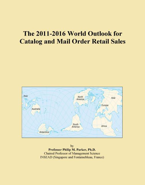 The 2011-2016 World Outlook for Catalog and Mail Order Retail Sales - Product Image