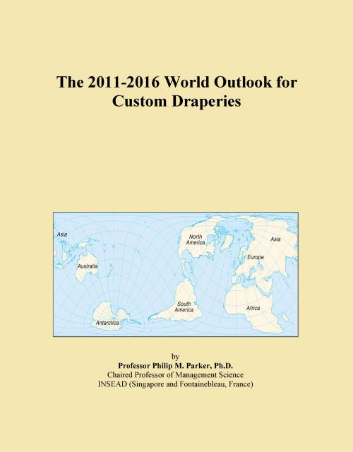The 2011-2016 World Outlook for Custom Draperies - Product Image