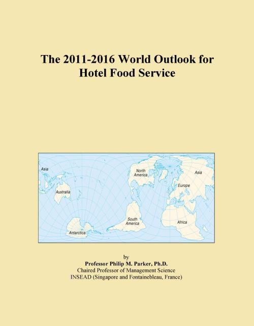 The 2011-2016 World Outlook for Hotel Food Service - Product Image