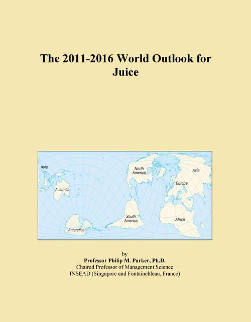 The 2011-2016 World Outlook for Juice - Product Image