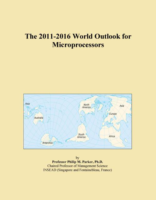 The 2011-2016 World Outlook for Microprocessors - Product Image