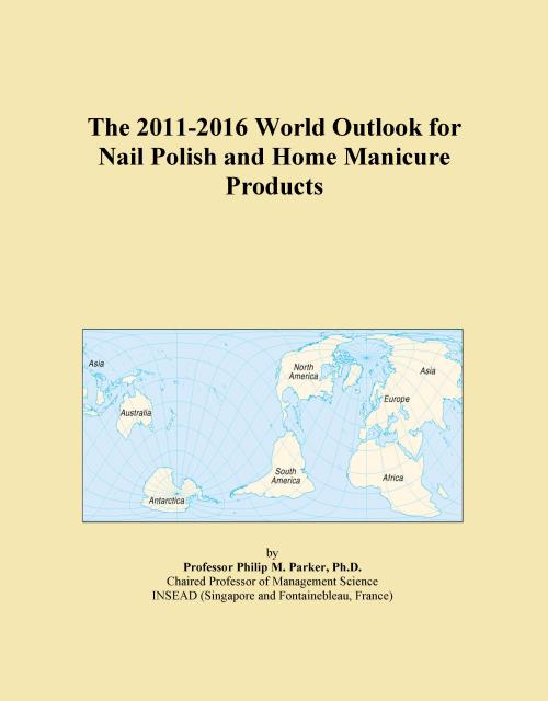 The 2011-2016 World Outlook for Nail Polish and Home Manicure Products - Product Image
