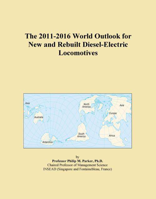 The 2011-2016 World Outlook for New and Rebuilt Diesel-Electric Locomotives - Product Image
