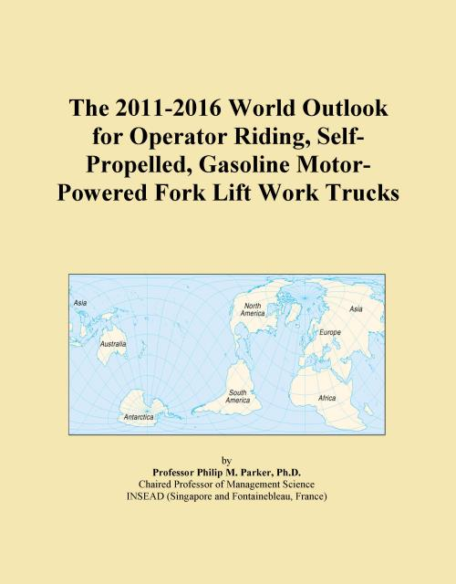 The 2011-2016 World Outlook for Operator Riding, Self-Propelled, Gasoline Motor-Powered Fork Lift Work Trucks - Product Image