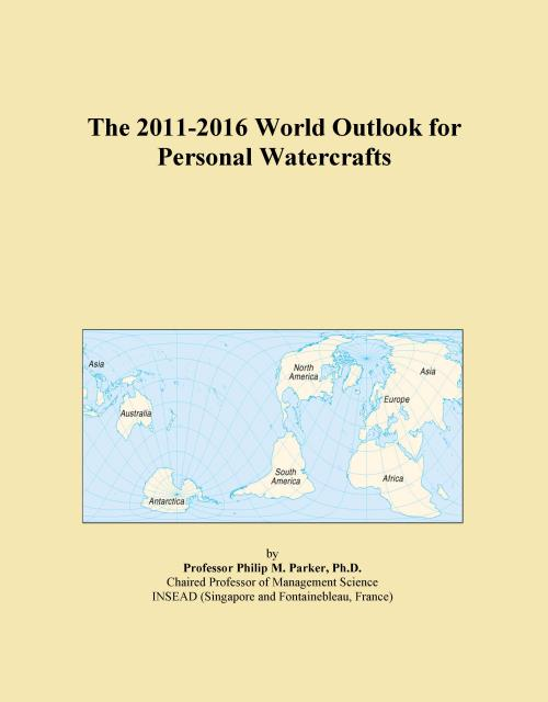 The 2011-2016 World Outlook for Personal Watercrafts - Product Image
