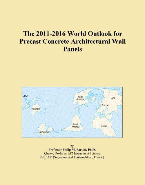The 2011-2016 World Outlook for Precast Concrete Architectural Wall Panels - Product Image